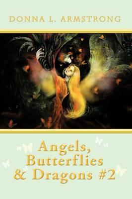 Angels, Butterflies, & Dragons #2
