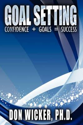 Goal Setting: Confidence + Goals = Success