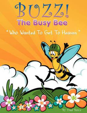 Buzz the Busy Bee Who Wanted to Get to Haven
