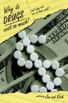 Why Do Drugs Cost So Much?: and Why are We So Darn Sick?