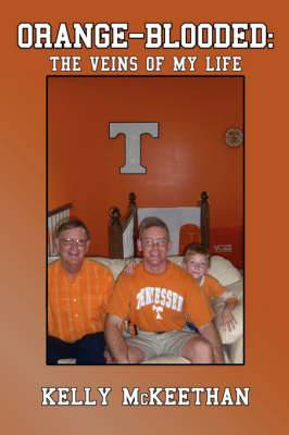 Orange-Blooded: The Veins of My Life