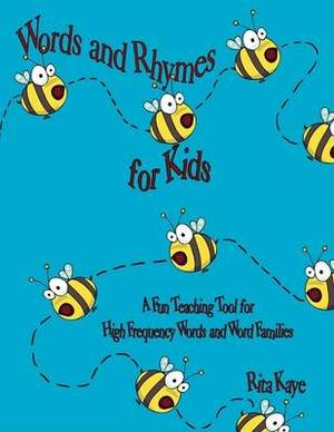 Words and Rhymes for Kids: A Fun Teaching Tool for High Frequency Words and Word Families