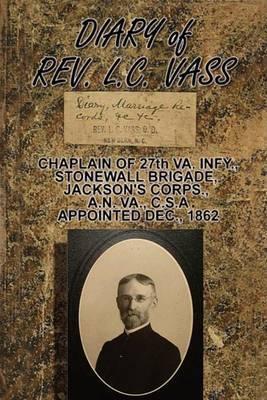 Diary of Rev. L.C. Vass: Chaplain, Stonewall Brigade