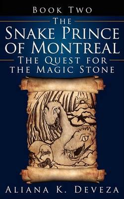 The Snake Prince of Montreal: The Quest for the Magic Stone