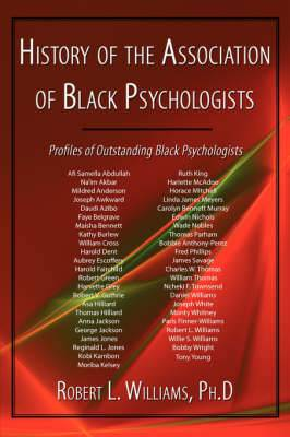 History of the Association of Black Psychologists: Profiles of Outstanding Black Psychologists