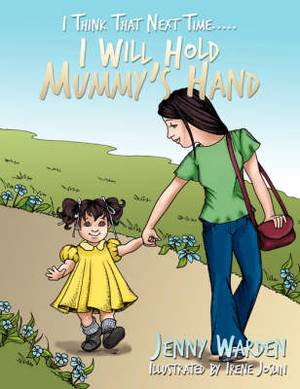 I Think That Next Time... I Will Hold Mummy's Hand