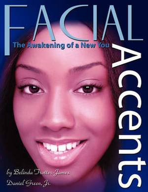 Facial Accents: The Awakening of a New You