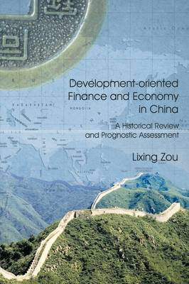Development-oriented Finance and Economy in China: A Historical Review and Prognostic Assesment