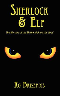 Sherlock & Elf: The Mystery of the Thicket Behind the Shed