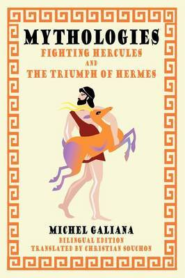 Mythologies: Fighting Hercules and The Triumph of Hermes