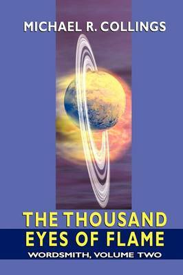 Wordsmith: A Science-Fantasy Novel, Volume Two: The Thousand Eyes of Flame