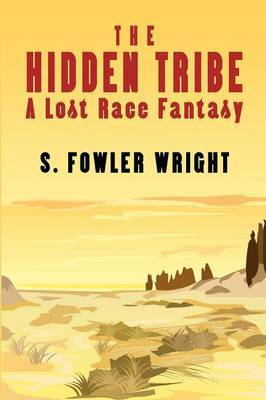 The Hidden Tribe: A Lost Race Fantasy