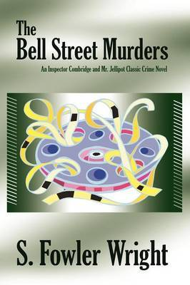 The Bell Street Murders: An Inspector Combridge and Mr. Jellipot Classic Crime Novel