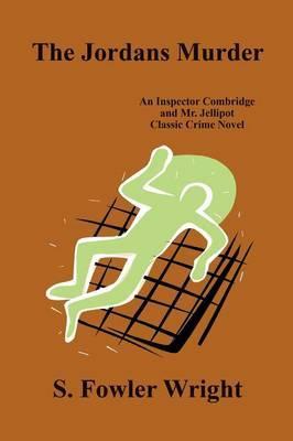 The Jordans Murder: An Inspector Combridge and Mr. Jellipot Classic Crime Novel