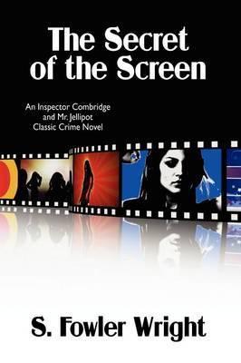 The Secret of the Screen: An Inspector Combridge and Mr. Jellipot Classic Crime Novel