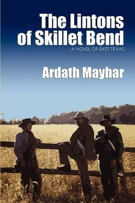 The Lintons of Skillet Bend: A Novel of East Texas