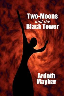 Two-Moons and the Black Tower: A Novel of Fantasy