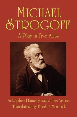 Michael Strogoff: A Play in Five Acts