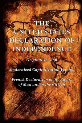 The United States Declaration of Independence (Original and Modernized Capitalization Versions)