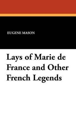 Lays of Marie de France and Other French Legends