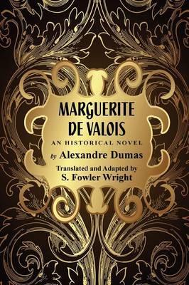 Marguerite de Valois: An Historical Novel