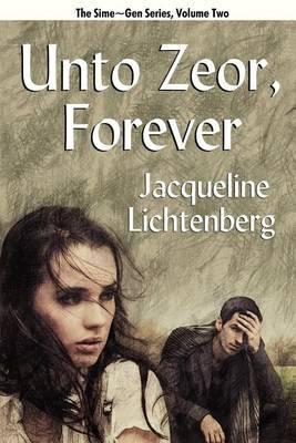 Unto Zeor, Forever: Sime Gen, Book Two