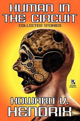 Human in the Circuit: Collected Stories / Perception of Depth: Collected Stories (Wildside Double #15)
