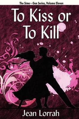 To Kiss or to Kill: Sime Gen, Book Eleven