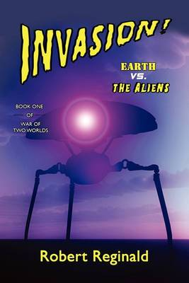 Invasion! Earth vs. the Aliens: War of Two Worlds, Book One