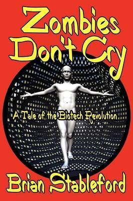 Zombies Don't Cry: A Tale of the Biotech Revolution