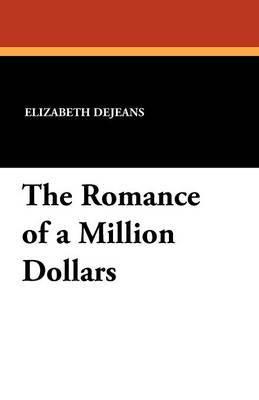 The Romance of a Million Dollars