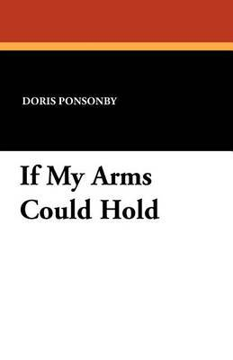 If My Arms Could Hold