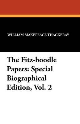 The Fitz-Boodle Papers: Special Biographical Edition, Vol. 2