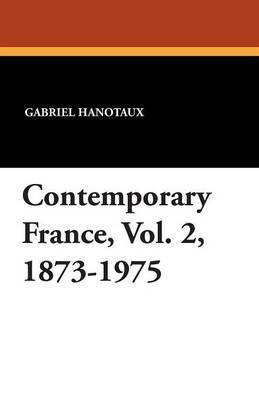 Contemporary France, Vol. 2, 1873-1975