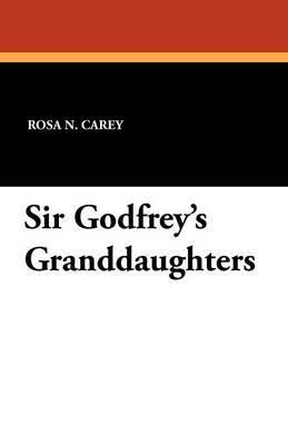 Sir Godfrey's Granddaughters