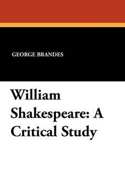 William Shakespeare: A Critical Study