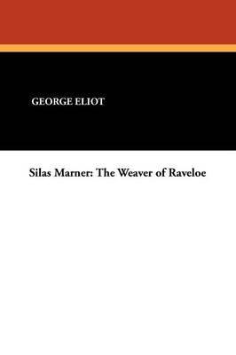Silasmarner: Theweaverofraveloe
