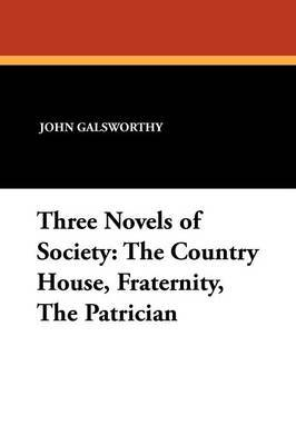 Three Novels of Society: The Country House, Fraternity, the Patrician