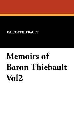 Memoirs of Baron Thiebault Vol2
