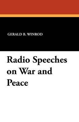Radio Speeches on War and Peace