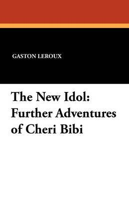 The New Idol: Further Adventures of Cheri Bibi