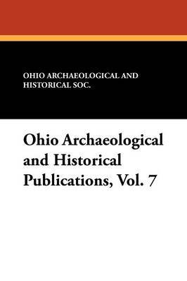 Ohio Archaeological and Historical Publications, Vol. 7