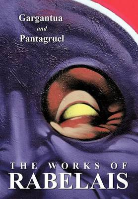 The Works of Rabelais: Gargantua and Pantagruel