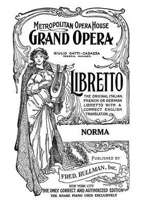 Norma: Libretto, French and English Text