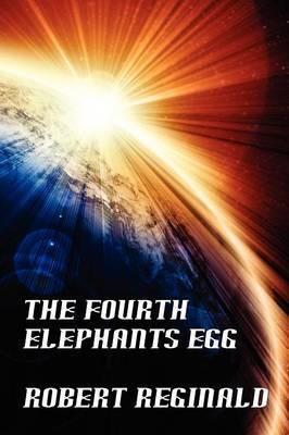 The Fourth Elephant's Egg: The Hypatomancer's Tale, Book Three (Nova Europa Fantasy Saga #12)