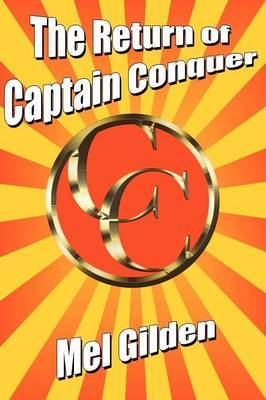 The Return of Captain Conquer: A Science Fiction Novel