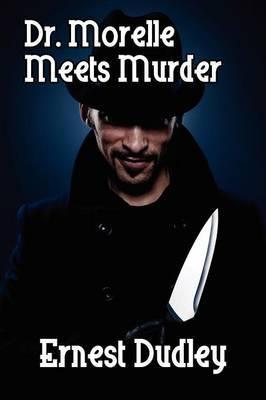 Dr. Morelle Meets Murder: Classic Crime Stories