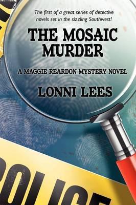 The Mosaic Murder: A Maggie Reardon Mystery Novel