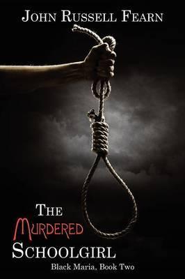 The Murdered Schoolgirl: A Classic Crime Novel: Black Maria, Book Two