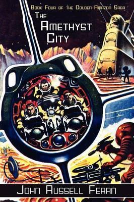 The Amethyst City: The Golden Amazon Saga, Book Four